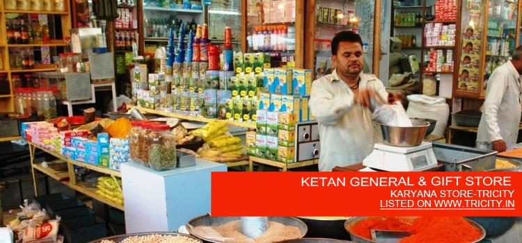 KETAN GENERAL & GIFT STORE