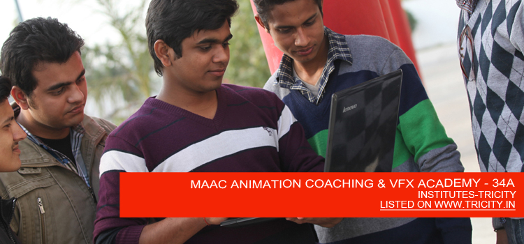 MAAC ANIMATION COACHING & VFX ACADEMY - 34A