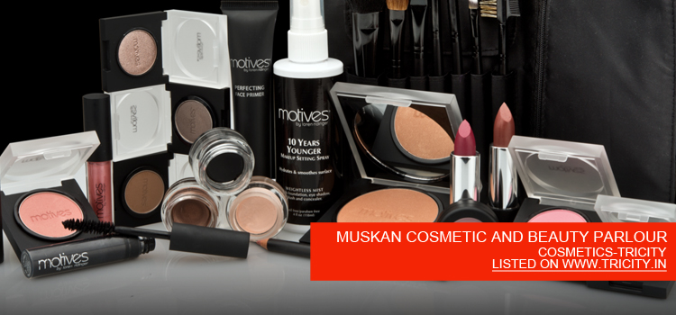 MUSKAN COSMETIC AND BEAUTY PARLOUR