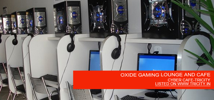 OXIDE GAMING LOUNGE AND CAFE