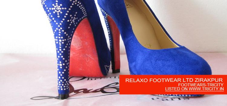 RELAXO FOOTWEAR LTD ZIRAKPUR