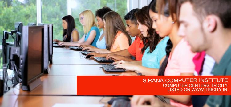 S.RANA COMPUTER INSTITUTE
