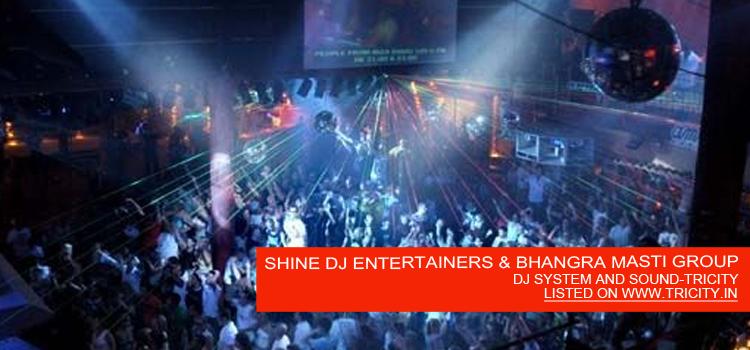 SHINE DJ ENTERTAINERS & BHANGRA MASTI GROUP