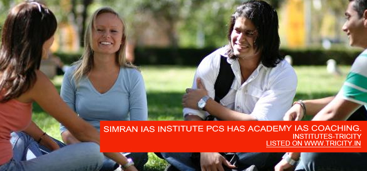 SIMRAN IAS INSTITUTE PCS HAS ACADEMY IAS COACHING.