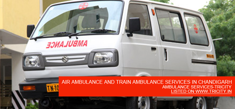 AIR AMBULANCE AND TRAIN AMBULANCE SERVICES IN CHANDIGARH
