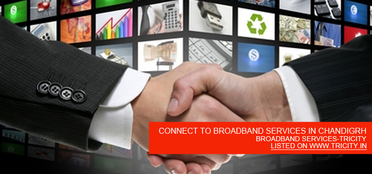 CONNECT-TO-BROADBAND-SERVICES-IN-CHANDIGRH