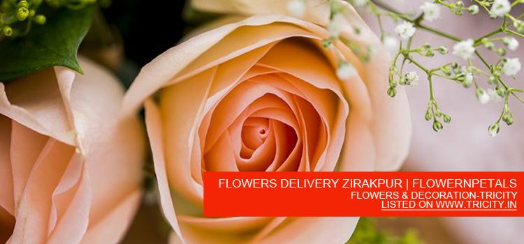 FLOWERS DELIVERY ZIRAKPUR | FLOWERNPETALS