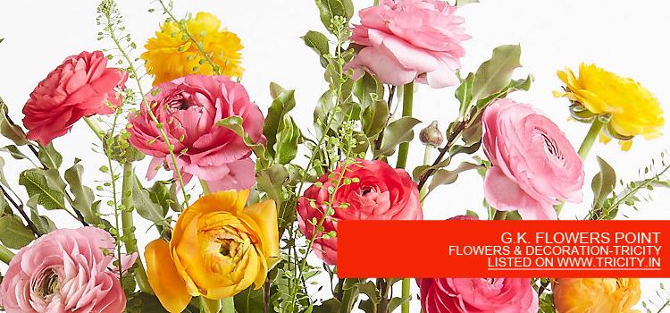 G.K. FLOWERS POINT