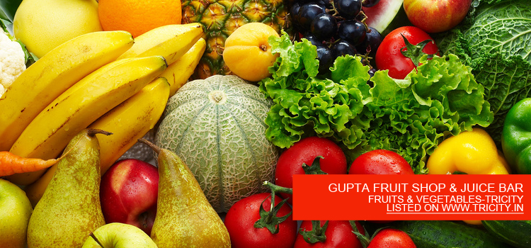 GUPTA FRUIT SHOP & JUICE BAR