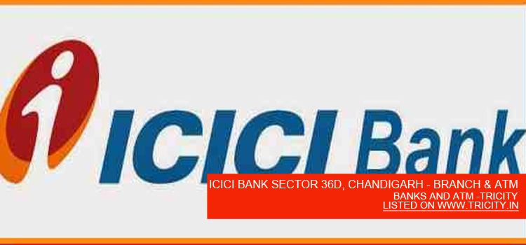 ICICI BANK SECTOR 36D, CHANDIGARH - BRANCH & ATM