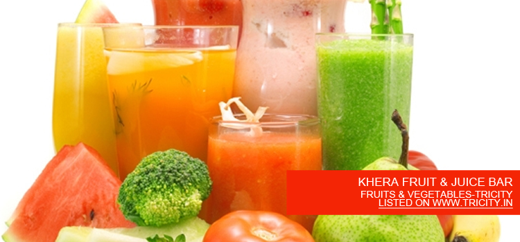 KHERA FRUIT & JUICE BAR