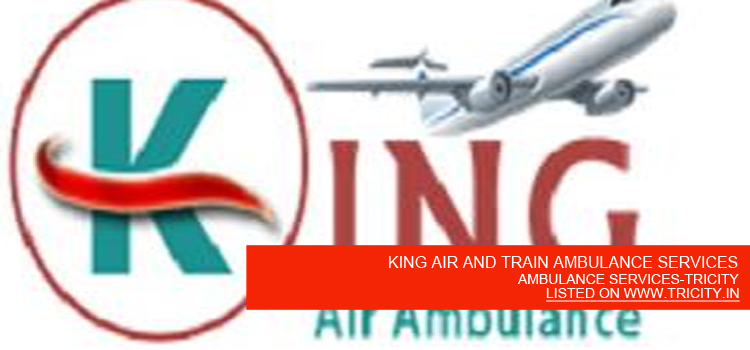 KING-AIR-AND-TRAIN-AMBULANCE-SERVICES