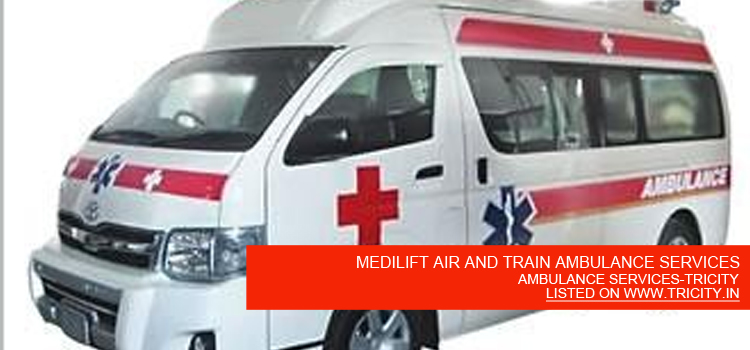 MEDILIFT AIR AND TRAIN AMBULANCE SERVICES