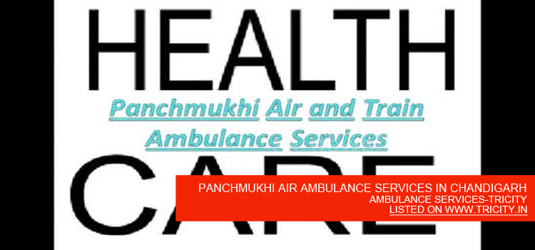 PANCHMUKHI AIR AMBULANCE SERVICES IN CHANDIGARH