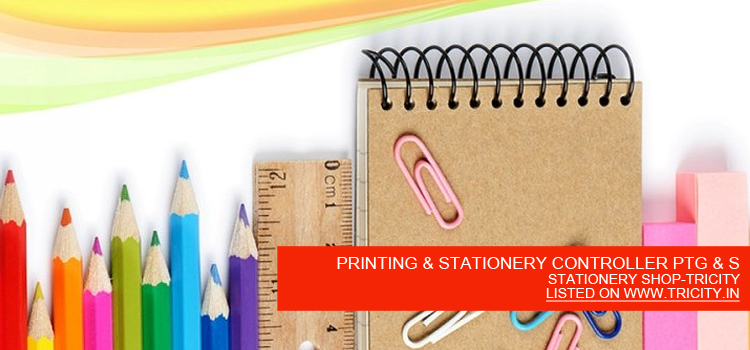 PRINTING & STATIONERY CONTROLLER PTG & S
