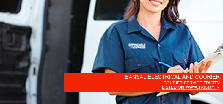 BANSAL ELECTRICAL AND COURIER