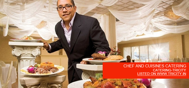 CHEF AND CUISINES CATERING