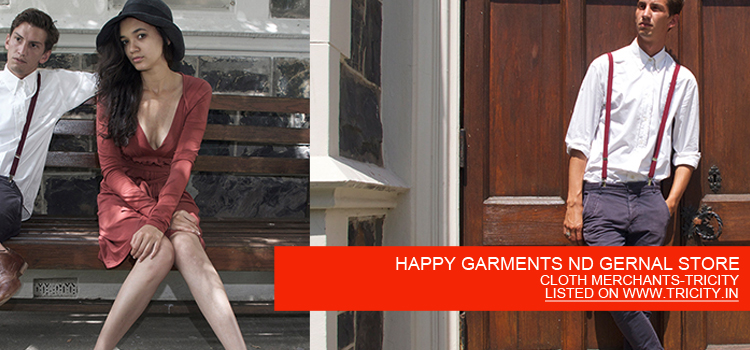 HAPPY GARMENTS ND GERNAL STORE