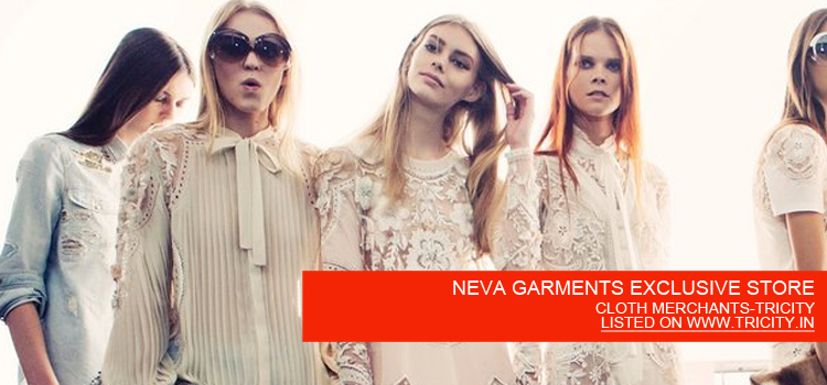 NEVA GARMENTS EXCLUSIVE STORE