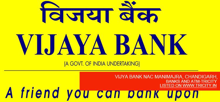 VIJYA BANK NAC MANIMAJRA, CHANDIGARH,