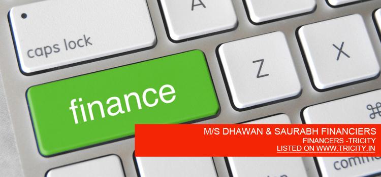 M/S DHAWAN & SAURABH FINANCIERS