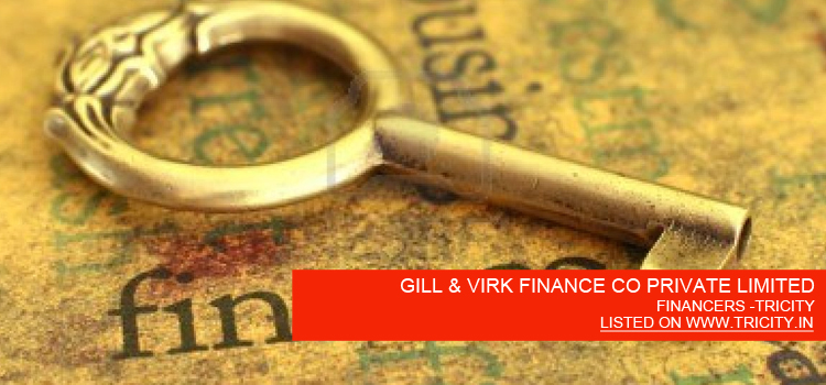 GILL & VIRK FINANCE CO PRIVATE LIMITED