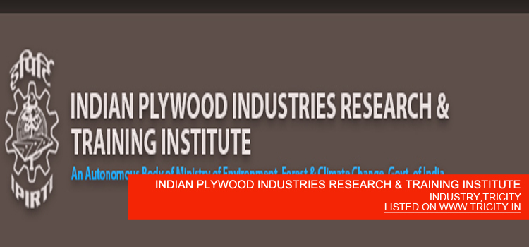 INDIAN PLYWOOD INDUSTRIES RESEARCH & TRAINING INSTITUTE