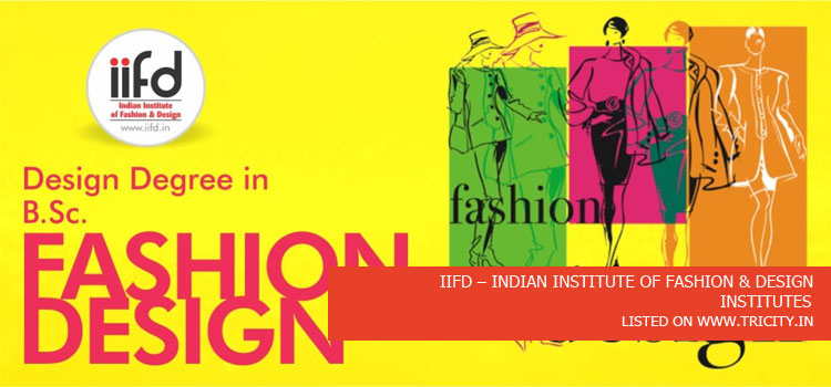Iifd Indian Institute Of Fashion Design Tricity
