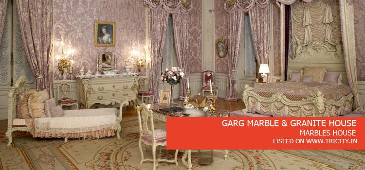 GARG MARBLE & GRANITE HOUSE