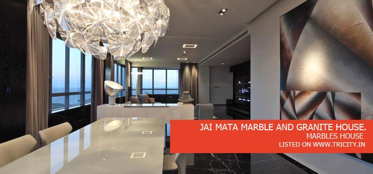 JAI MATA MARBLE AND GRANITE HOUSE.