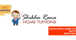 Shikha Rana Home Tuitions